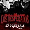 Los Desperados 27 Ocak'ta Jolly Joker'de!!!